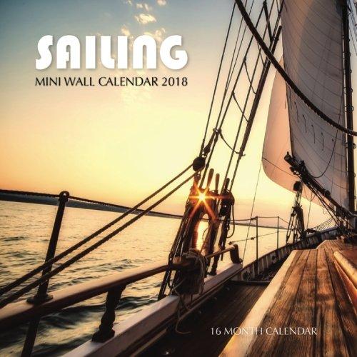 Sailing Mini Wall Calendar 2018: 16 Month Calendar ebook