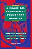 A Practical Approach to Pulmonary Medicine, Goldstein, Ronald H. and O'Connell, James J., 0781712378