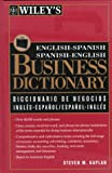 Wiley's English-Spanish, Spanish-English Business Dictionary, Kaplan, Steven M., 0471126640