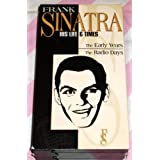 Frank Sinatra: His Life and Times - Volume 1: The Early Years, Volume 2: The Radio Days
