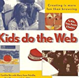 Kids Do the Web, Bix, Cynthia Overbeck, 1568303157
