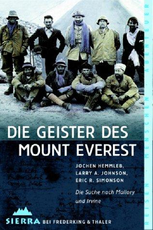 Die Geister des Mount Everest: Die Suche nach Mallory und Irvine