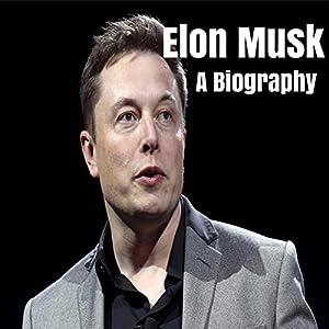 Elon Musk: A Biography Audiobook