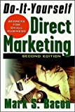 Do-It-Yourself Direct Marketing, Mark S. Bacon, 0471163848