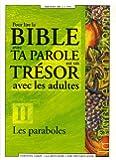 Pour lire la Bible avec Ta parole est un trésor avec les adultes : Tome 2, Les paraboles