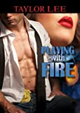 Playing with Fire (All Fired Up Series Book 1)