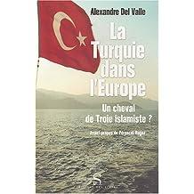 TURQUIE DANS L'EUROPE (LA) : UN CHEVAL DE TROIE ISLAMISTE
