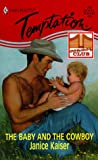 The Cowboy and the Baby, Janice Kaiser, 0373258372