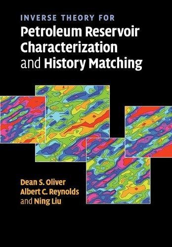 Inverse Theory for Petroleum Reservoir Characterization and History Matching (History Matching)