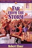 Far from the Storm, Robert Elmer, 1556613776