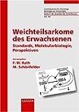 img - for Weichteilsarkome Des Erwachsenen: Standards, Molekularbiologie, Perspektiven (German Edition) book / textbook / text book