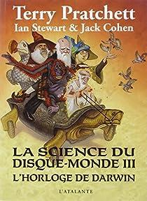 La science du disque-monde, Tome 3 : L'horloge de Darwin par Pratchett