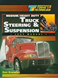 Today's Technician: Medium/Heavy Duty Truck Steering and Suspension Systems (Today's Technician shop Two Book Set