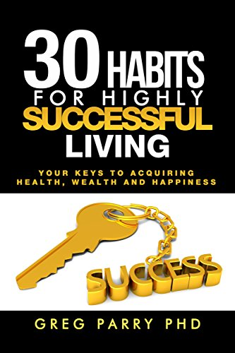 Success Principles: 30 Habits of Truly Successful Living