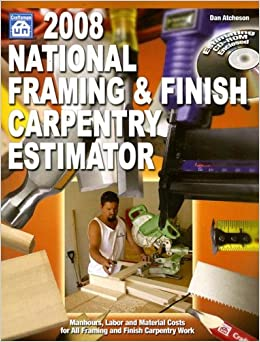 2008 National Framing & Finish Carpentry Estimator