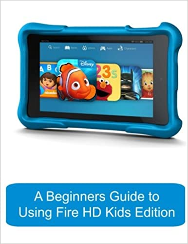 Amazon A Beginners Guide To Using Kindle Fire Hd Kids Edition