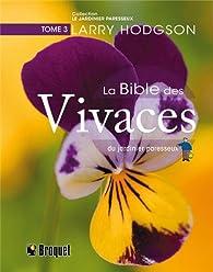 La Bible des vivaces du jardinier paresseux : Tome 3 par Larry Hodgson