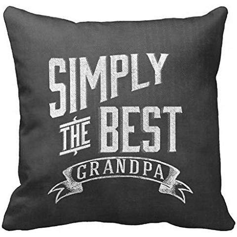 18' x 18' Simply The Best Grandpa Decorative Throw Pillow Case Cushion Cover isaacob