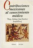 img - for Contribuciones mexicanas al conocimiento m dico (Biblioteca de La Salud) (Spanish Edition) book / textbook / text book