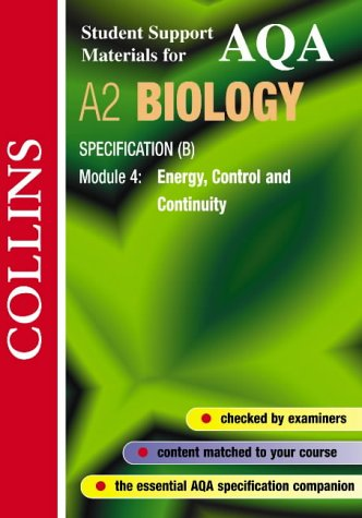 AQA (B) Biology: Energy, Control and Continuity (Collins Student Support Materials)