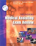 Saunders Medical Assisting Examination Review, Holmes, Deborah E. Barbier and Bligh, Joanna, 0721695663