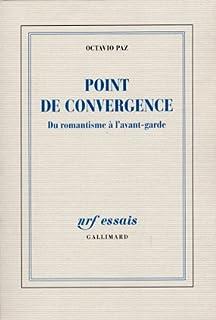 Point de convergence : du romantisme à l'avant-garde, Paz, Octavio
