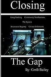 Closing The Gap: Gang Stalking