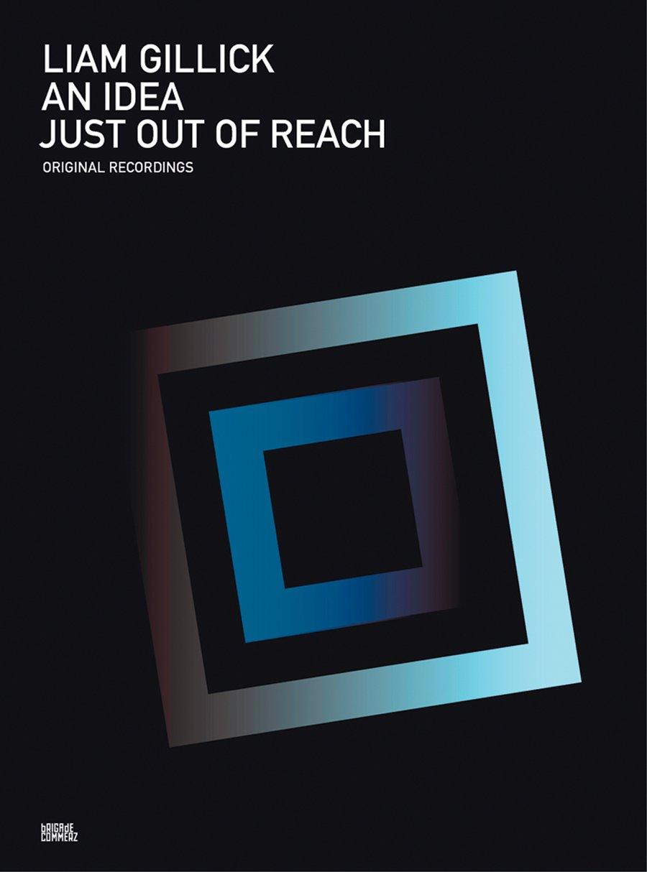 Liam Gillick: An Idea Just Out of Reach: Original Recordings