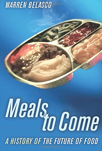 Read Online Meals to Come: A History of the Future of Food (California Studies in Food and Culture) pdf epub