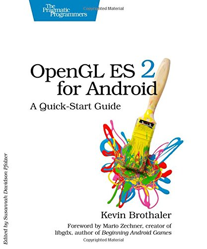 opengl-es-2-for-android-a-quick-start-guide-pragmatic-programmers-2