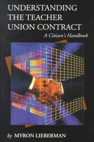 Understanding the Teacher Union Contract: A Citizen's Handbook (New Studies in Social Policy)