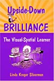 img - for Upside-Down Brilliance: The Visual-Spatial Learner book / textbook / text book