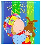 Not Again Anna!, Vivian French and Alex Ayliffe, 189960796X