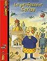 J'aime lire : Le Professeur Cerise par Delval
