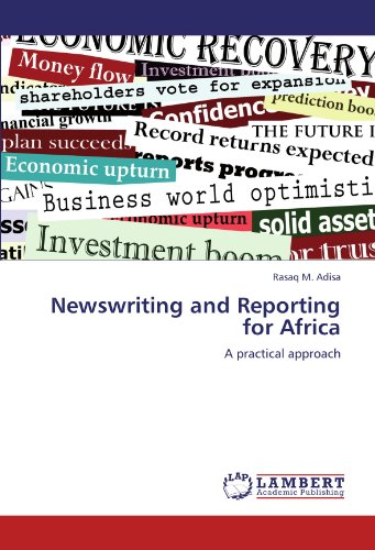 Newswriting and Reporting for Africa: A practical approach