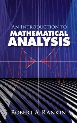 An Introduction to Mathematical Analysis (Dover Books on Mathematics)
