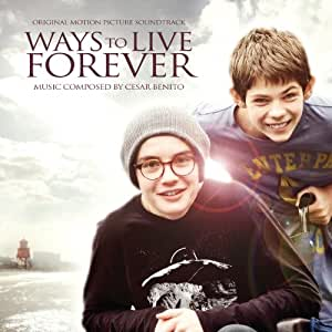 Ways To Live Forever (original Motion Picture Soundtrack)