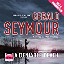 A Deniable Death Audiobook by Gerald Seymour Narrated by Paul Panting