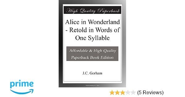 alice in wonderland retold in words of one syllable j c gorham