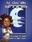 img - for For those who stare at the moon book / textbook / text book
