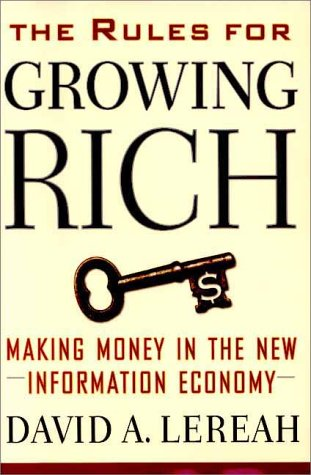 Download The Rules for Growing Rich : Making Money in the New Information Economy PDF