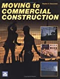 Moving to Commercial Construction, Saucerman, Stephen S., 1572181036
