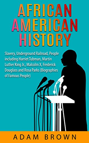 Search : African American History: Slavery, Underground Railroad, People including Harriet Tubman, Martin Luther King Jr., Malcolm X, Frederick Douglass and Rosa ... [2nd Edition] (Black History Month Book 1)