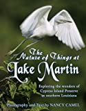 The Nature of Things at Lake Martin, Nancy Camel, 0925417548