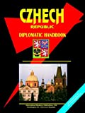 Czech Republic Diplomatic Handbook, U. S. A. Global Investment Center Staff, 0739756125