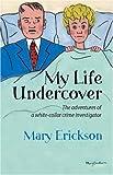 My Life Undercover, Mary Erickson, 0974896276