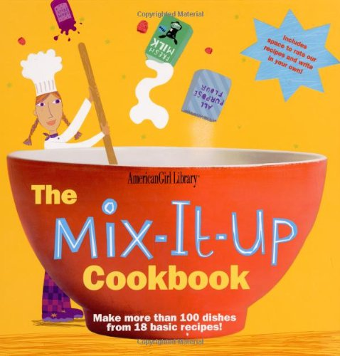 The Mix-it-up Cookbook (American Girl Library)