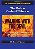 img - for Walking With the Devil: The Police Code of Silence - The Promise of Peer Intervention: What Bad Cops Don't Want You to Know and Good Cops Won't Tell You. book / textbook / text book