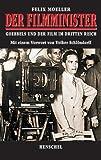 Der Filmminister: Goebbels und der Film im Dritten Reich
