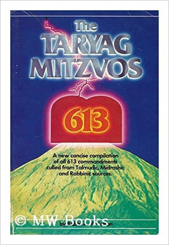 The Taryag Mitzvos / 613 - A new concise compilation of all